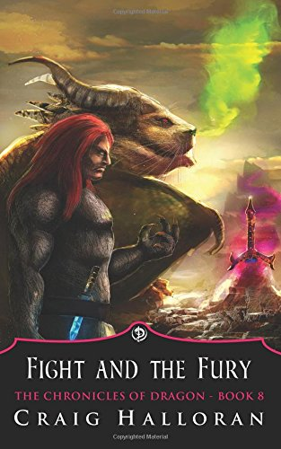 The Chronicles of Dragon: Fight and the Fury (Book 8): Volume 8 (Craig Halloran)