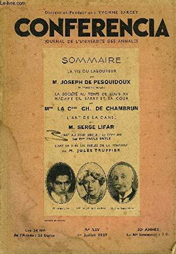 CONFERENCIA 33e ANNEE N°14 - LA VIE DU LABOUREUR par M. JOSEPH DE PESQUIDOUX, de l'Académie française, LA SOCIÉTÉ AU TEMPS DE LOUIS XV MADAME DU BARRY ET SA COUR par MME LA CSSE CH. DE CHAMBRUN, L'ART DE LA DANSE par COLLECTIF