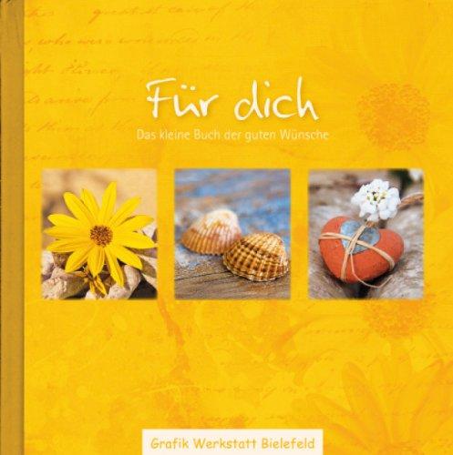 Grafik Werkstatt Bielefeld Für dich: Das kleine Buch der guten Wünsche