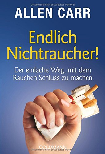 Preisvergleich Produktbild Endlich Nichtraucher! Der einfache Weg, mit dem Rauchen Schluss zu machen