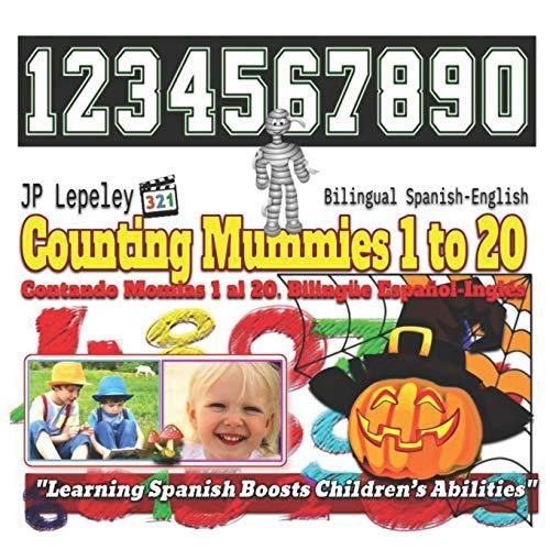 Counting Mummies 1 to 20. Bilingual Spanish-English: Contando Momias 1 al 20. Bilingüe Español-Inglés