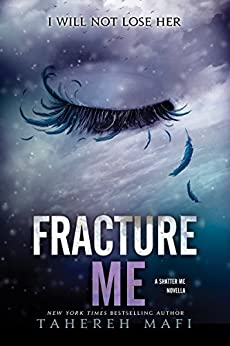 Fracture Me (Shatter Me Book 2) (English Edition) von [Mafi, Tahereh]