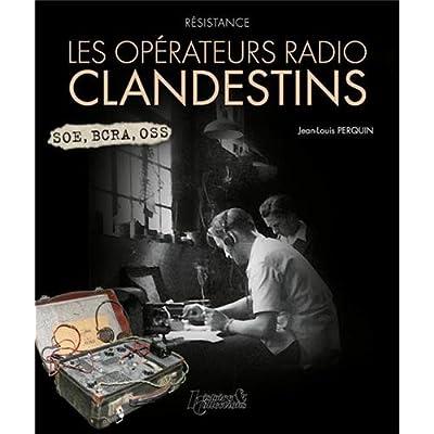 LES OPÉRATEURS RADIO CLANDESTINS