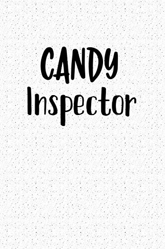 Candy Inspector: A 6x9 Inch Matte Softcover Notebook Journal With 120 Blank Lined Pages