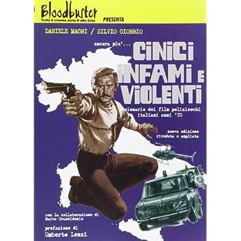 Ancora Più... Cinici Infami E Violenti (Dizionario Dei Film Polizieschi Italiani Anni '70)