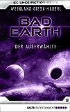 Bad Earth 5 - Science-Fiction-Serie: Der Auserwählte (Die Serie für Science-Fiction-Fans)