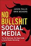 Image de No Bullshit Social Media: The All-Business, No-Hype Guide to Social Media Marketing