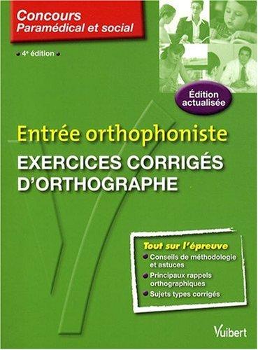 Entrée orthophoniste : Exercices corrigés d'orthographe