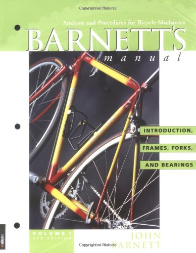 Barnett's Manual: Analysis and Procedures for Bicycle Mechanics por John Barnett