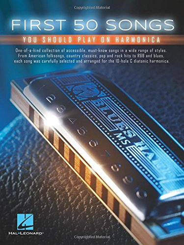 First 50 Songs You Should Play On Harmonica: Noten, Sammelband für Harmonika