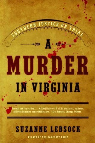 A Murder in Virginia: Southern Justice on Trial Reprint by Lebsock, Suzanne (2004) Paperback