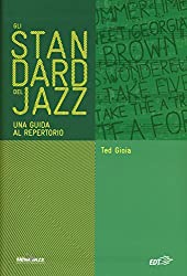 Gli standard del jazz. Una guida al repertorio