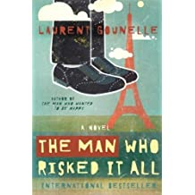 The Man Who Risked It All by Gounelle, Laurent (2014) Paperback