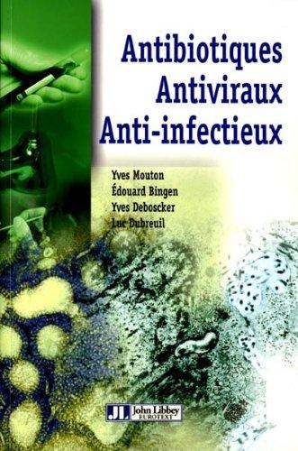 Antibiotiques, antiviraux, anti-infectieux
