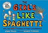The Girl's Like Spaghetti: Why, You Can't Manage without Apostrophes! by Lynne Truss (2007-07-01)