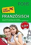 PONS Last minute Sprachkurs Französisch: Die schnelle Vorbereitung auf den Urlaub. Für Anfänger. Mit Buch, 3 Audio+MP3-CDs und Online-Vokabeln