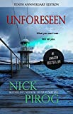 Unforeseen: A Thriller: (Tenth Anniversary Edition) (Thomas Prescott Book 1)