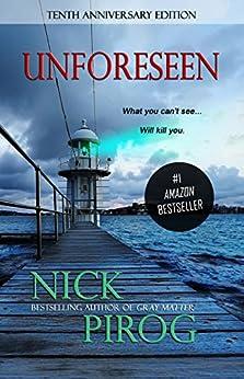 Unforeseen: A Thriller: (Tenth Anniversary Edition) (Thomas Prescott Book 1) (English Edition) par [Pirog, Nick]