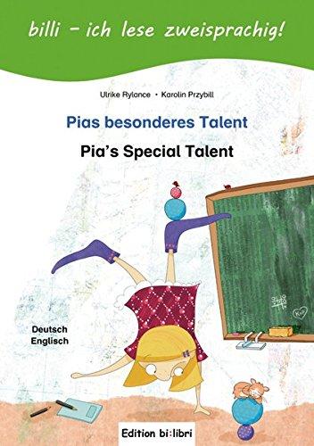 Pias besonderes Talent: Pia's Special Talent / Kinderbuch Deutsch-Englisch mit Leserätsel Englisch-pie