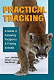 [(Practical Tracking : A to Following Footprints and Finding Animals)] [By (author) Louis Liebenberg ] published on (May