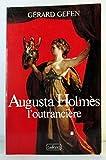 Augusta Holmès, l'outrancière