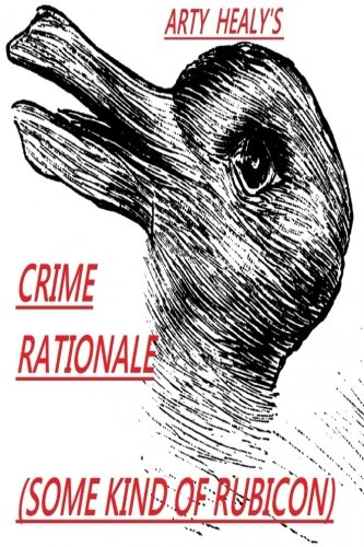 Crime Rationale: Some Kind Of Rubicon