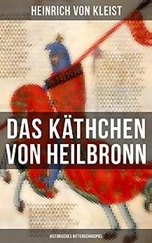 das-kthchen-von-heilbronn-historisches-ritterschauspiel-mit-biografischen-aufzeichnungen-von-stefan-zweig-und-rudolf-gene