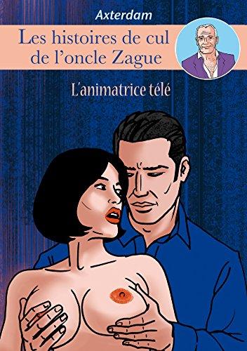 Les Histoires de cul de l'oncle Zague - tome 5 par Axterdam