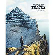 The hidden tracks : Wanderlust. Hiking Adventures off the Beaten Path