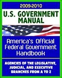 This ebook provides an excerpted reproduction of the U.S. Government Manual for 2009-2010. As the official handbook of the Federal Government, The United States Government Manual provides comprehensive information on the agencies of the legislative, ...