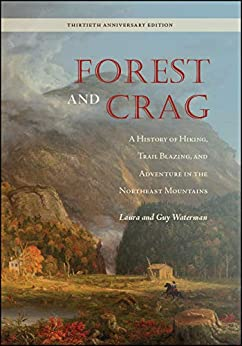 Descargar Forest and Crag: A History of Hiking, Trail Blazing, and Adventure in the Northeast Mountains, Thirtieth Anniversary Edition PDF