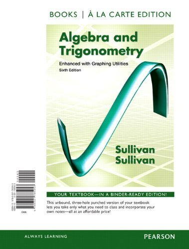 Algebra and Trigonometry Enhanced with Graphing Utilities, Books a la Carte Edition (6th Edition) by Michael Sullivan (2012-01-06)