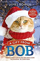 A Gift from Bob: How a Street Cat Helped One Man Learn the Meaning of Christmas by James Bowen (2015-10-22)