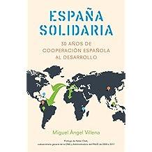 España solidaria: Historia de la cooperación española al desarrollo (1986-2016) (Sin colección)