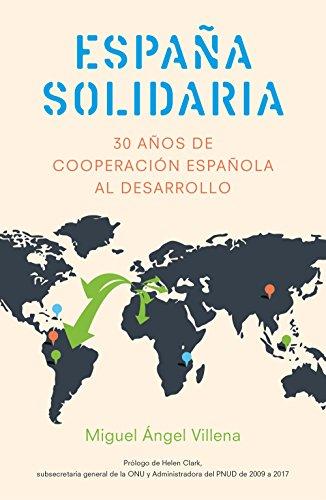 España solidaria: Historia de la cooperación española al desarrollo (1986-2016)
