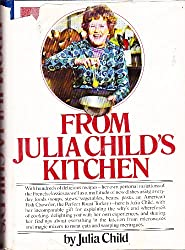 From Julia Child's Kitchen by Julia Child (1975) Hardcover