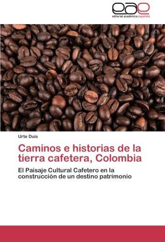 caminos-e-historias-de-la-tierra-cafetera-colombia-el-paisaje-cultural-cafetero-en-la-construccion-d