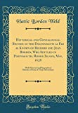 Historical and Genealogical Record of the Descendants as Far as Known of Richard and Joan Borden, Who Settled in Portsmouth, Rhode Island, May, 1638: ... Some of Their Descendants (Classic Reprint)