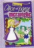 Scarica Libro Alice nel paese delle meraviglie Ediz illustrata (PDF,EPUB,MOBI) Online Italiano Gratis