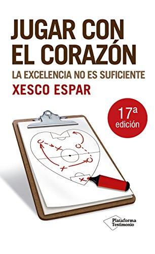 Jugar Con El Corazon 8ed (Testimonio) por Xesco Espar Moya