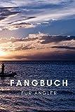 Fangbuch für Angler: zum selber eintragen, 110 Seiten mit umfangreichem Innenteil zum Erfassen der geangelten Beute