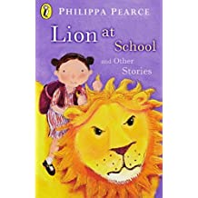 Lion At School And Other Stories (Young Puffin Read Alouds) by Philippa Pearce (2002-01-01)