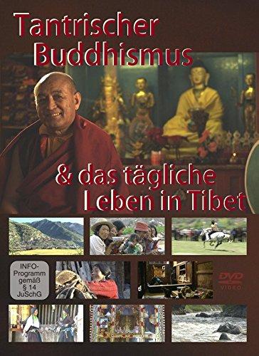 Tantrischer Buddhismus - und das tägliche Leben in Tibet