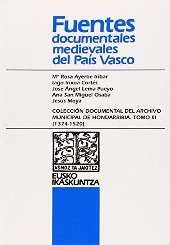Descargar Libro Colección documental del Archivo Municipal del Hondarribia. Tomo III (1374-1520) (Fuentes documentales medievales del País Vascos) de Mª Rosa Ayerbe Iribar