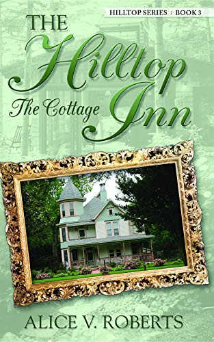 The Hilltop Inn ... The Cottage (Hilltop Series Book 3) (English Edition) -