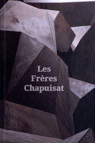 Les Freres Chapuisat par Jean-Paul Felley, Olivier Kaeser, Jean-Marc Huitorel