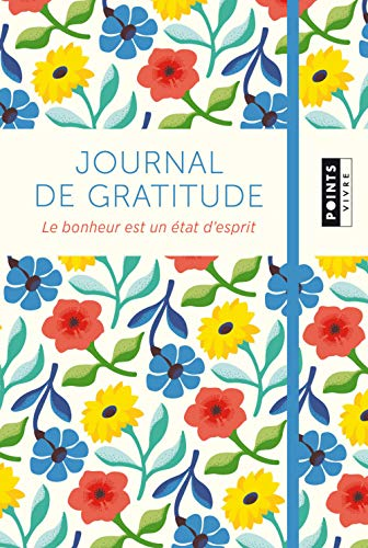 Journal de gratitude - Le bonheur est un état d'esprit par Jean-francois Thiriet, Anne Ducrocq