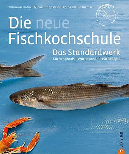 Kochbuch Fisch: Küchenpraxis - Warenkunde - 150 Rezepte in einem Standardwerk, der neuen Fischkochschule*