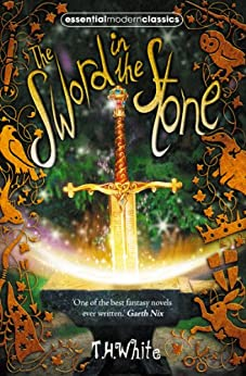 The Sword in the Stone (Essential Modern Classics) by [White, T. H.]