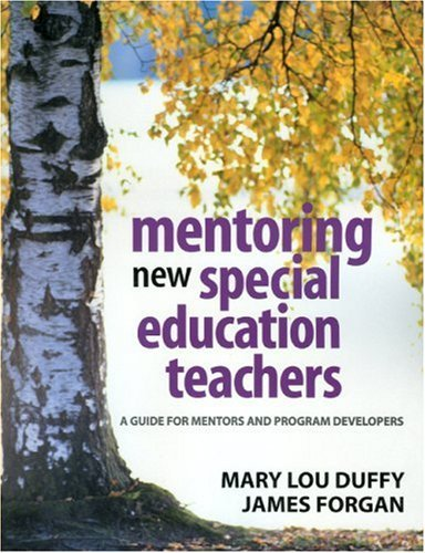 Mentoring New Special Education Teachers: A Guide for Mentors and Program Developers by Mary Lou Duffy (2004-11-17)